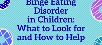 Binge Eating Disorder in Children: What to Look For and How to Help